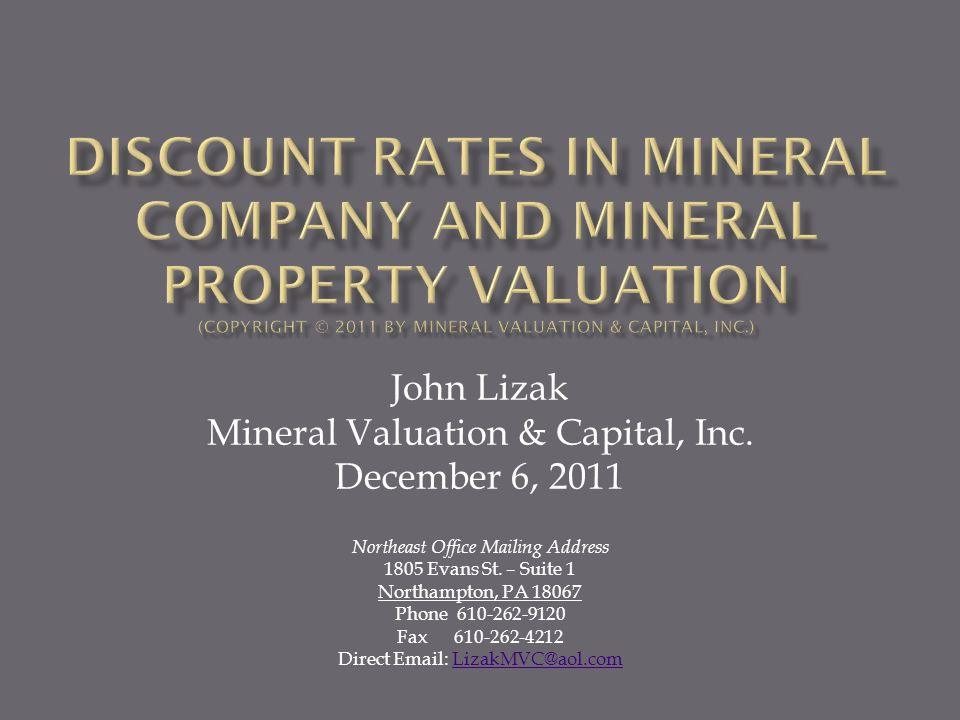 John Lizak Mineral Valuation & Capital, Inc. December 6, 2011 Northeast Office Mailing Address 1805 Evans St. – Suite 1 Northampton, PA 18067 Phone 61