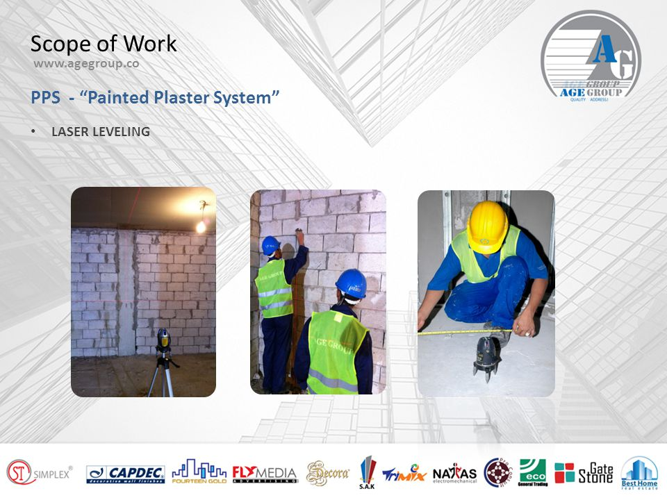 Scope of Work www.agegroup.co PPS - Painted Plaster System SPS - Self Prime System Internal & External SEP - Special Effect Paint (Decorative) DCS - Deck Coating System (Epoxy / PU / SL) FCS - Fair Coating System PCS - Protective Coating System