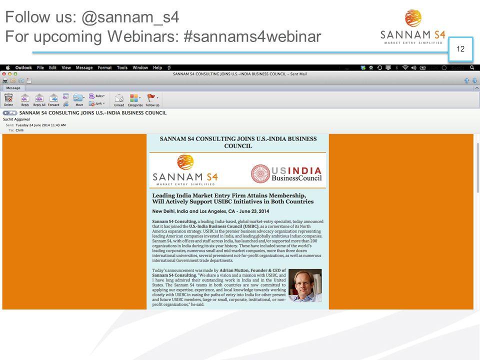 12 Follow us: @sannam_s4 For upcoming Webinars: #sannams4webinar