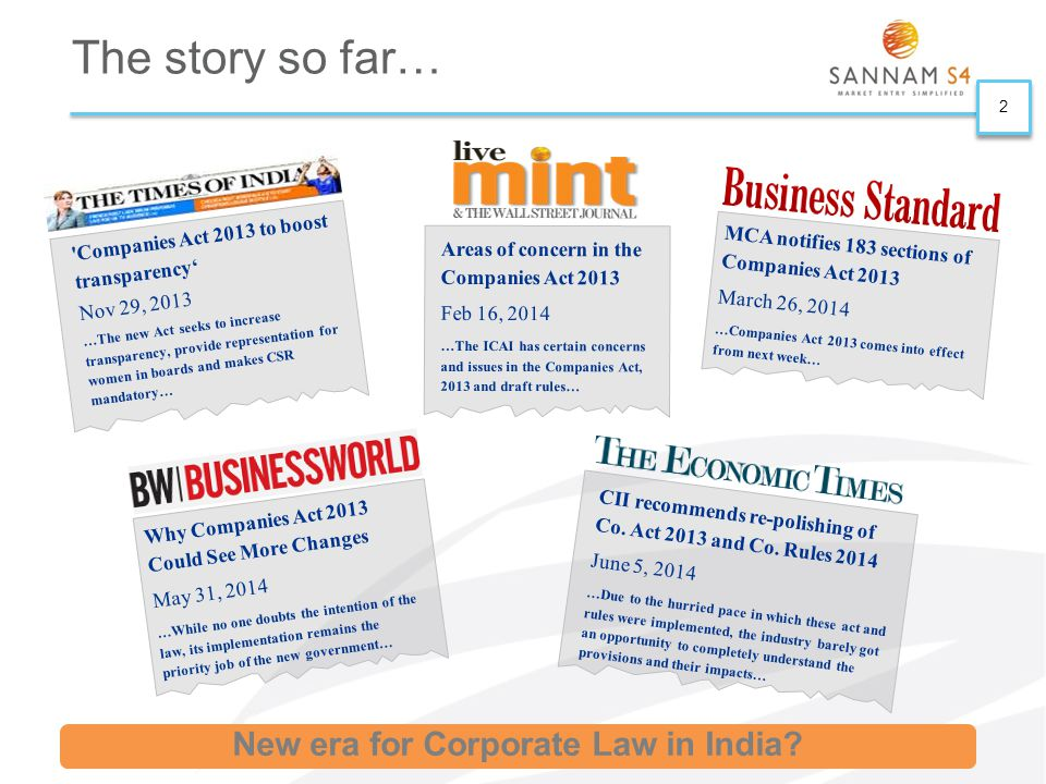 2 2 The story so far… Why Companies Act 2013 Could See More Changes May 31, 2014 …While no one doubts the intention of the law, its implementation rem