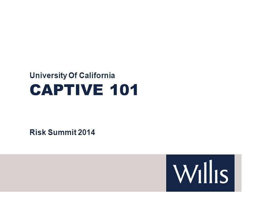 CAPTIVE 101 University Of California Risk Summit 2014