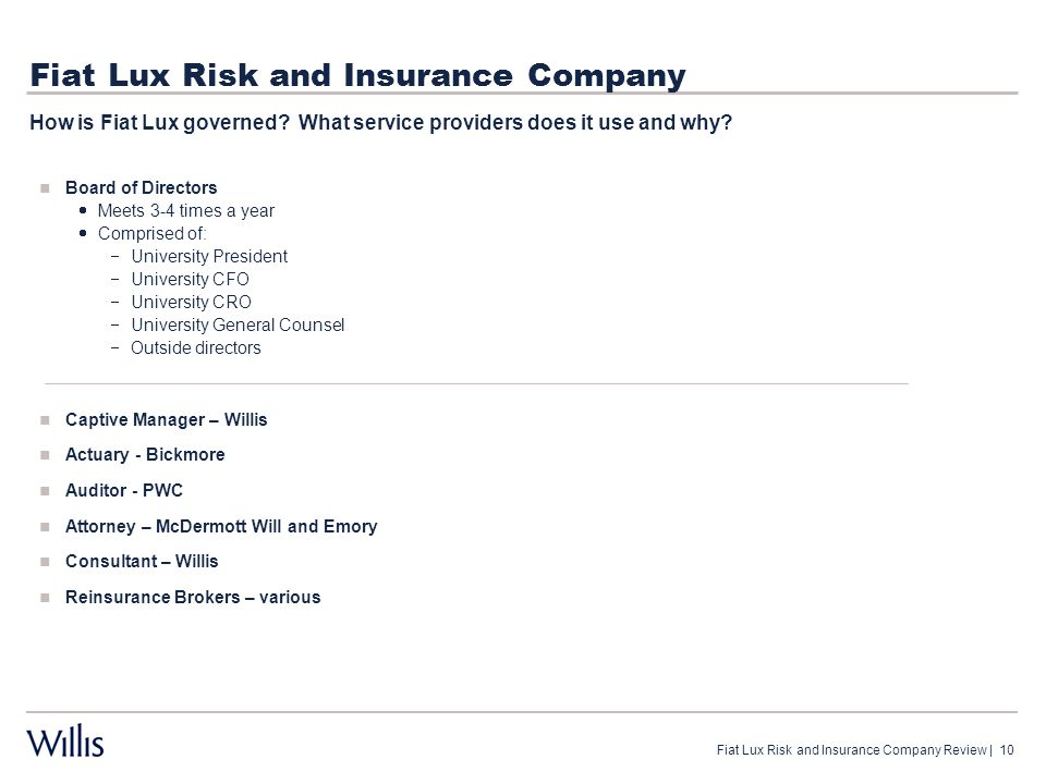 Fiat Lux Risk and Insurance Company Board of Directors  Meets 3-4 times a year  Comprised of:  University President  University CFO  University C