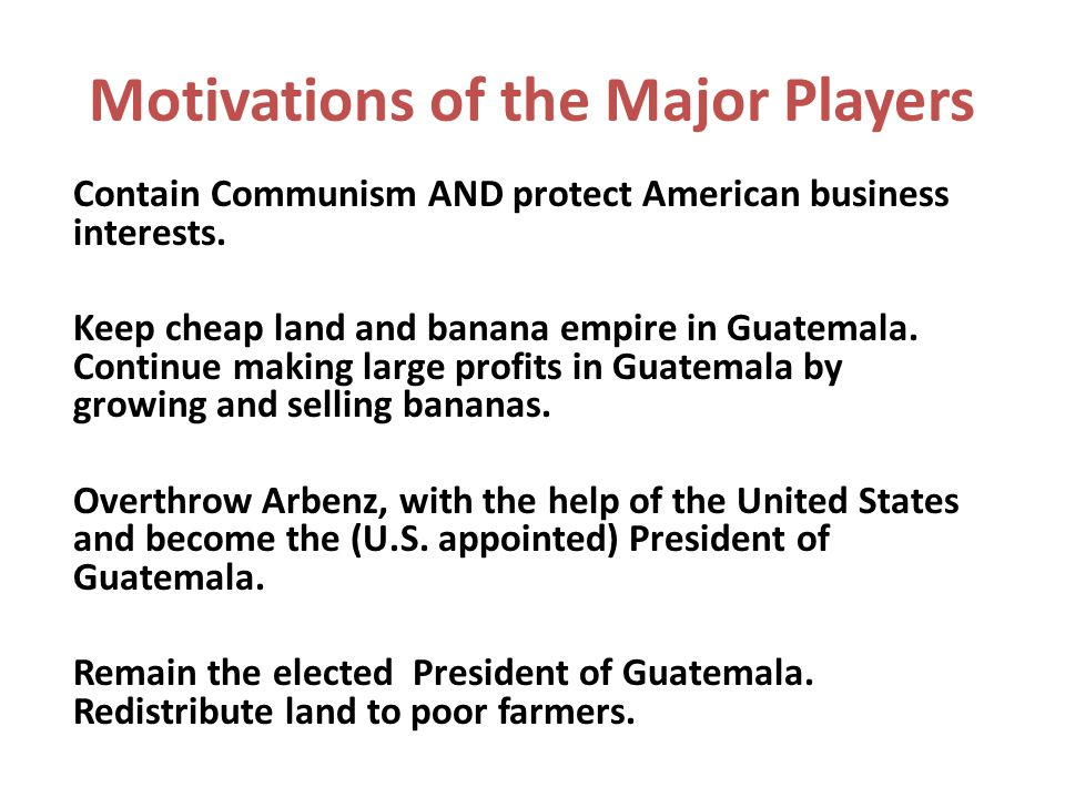 Motivations of the Major Players Contain Communism AND protect American business interests.