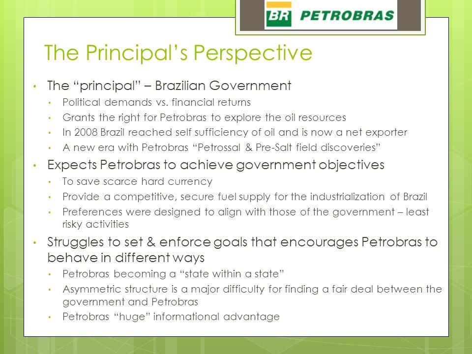 "The ""principal"" – Brazilian Government Political demands vs. financial returns Grants the right for Petrobras to explore the oil resources In 2008 Bra"