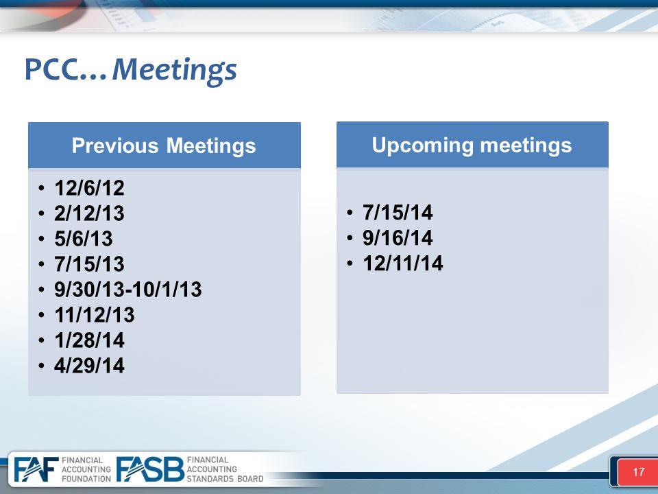PCC…Meetings 17 Previous Meetings 12/6/12 2/12/13 5/6/13 7/15/13 9/30/13-10/1/13 11/12/13 1/28/14 4/29/14 Upcoming meetings 7/15/14 9/16/14 12/11/14