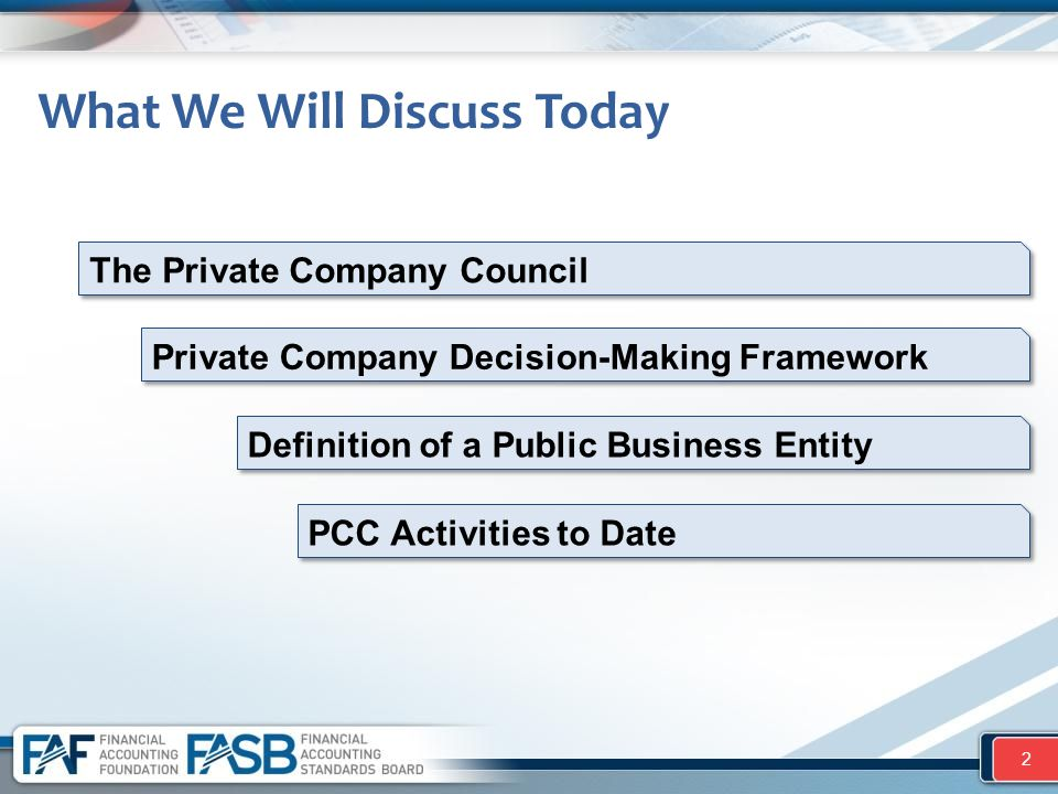 What We Will Discuss Today 2 The Private Company Council Private Company Decision-Making Framework Definition of a Public Business Entity PCC Activiti