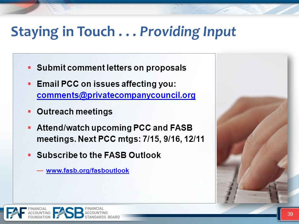 Staying in Touch... Providing Input 39  Submit comment letters on proposals  Email PCC on issues affecting you: comments@privatecompanycouncil.org c