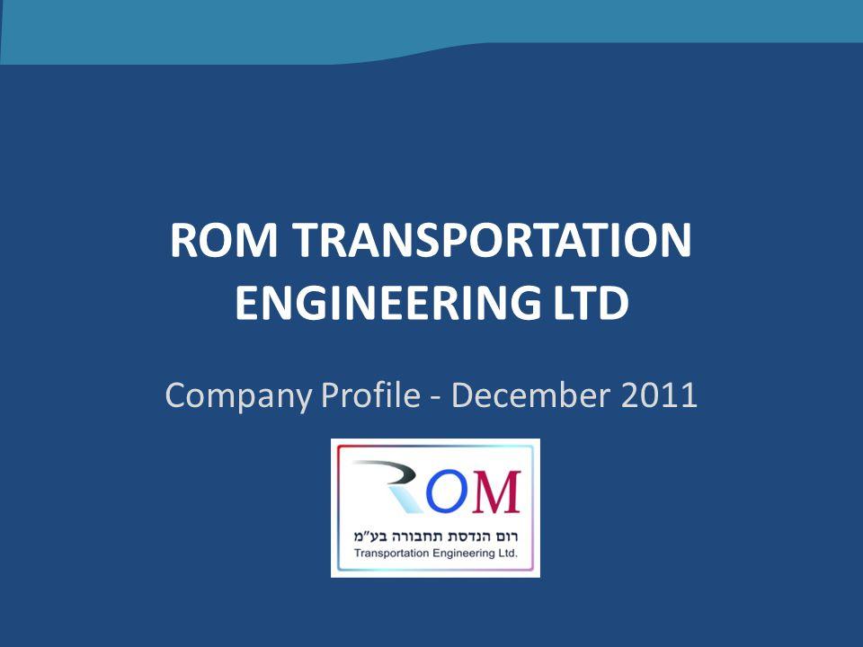 ROM TRANSPORTATION ENGINEERING LTD Company Profile - December 2011