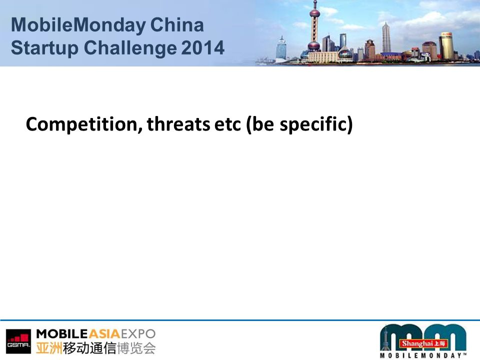 MobileMonday China Startup Challenge 2014 Competition, threats etc (be specific)