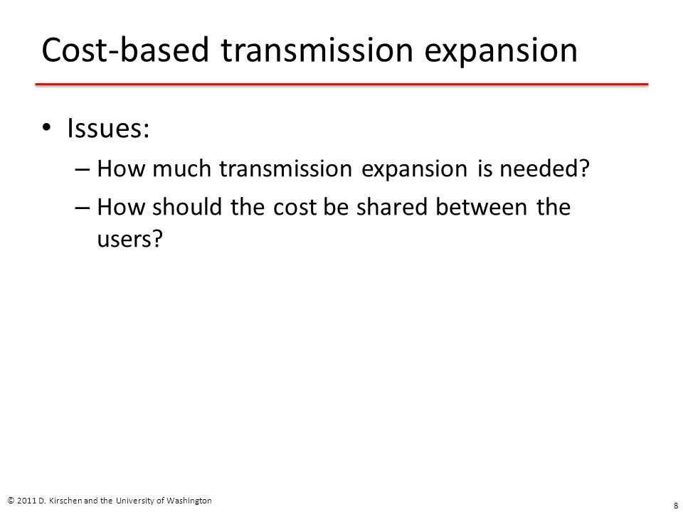 Cost-based transmission expansion Issues: – How much transmission expansion is needed.