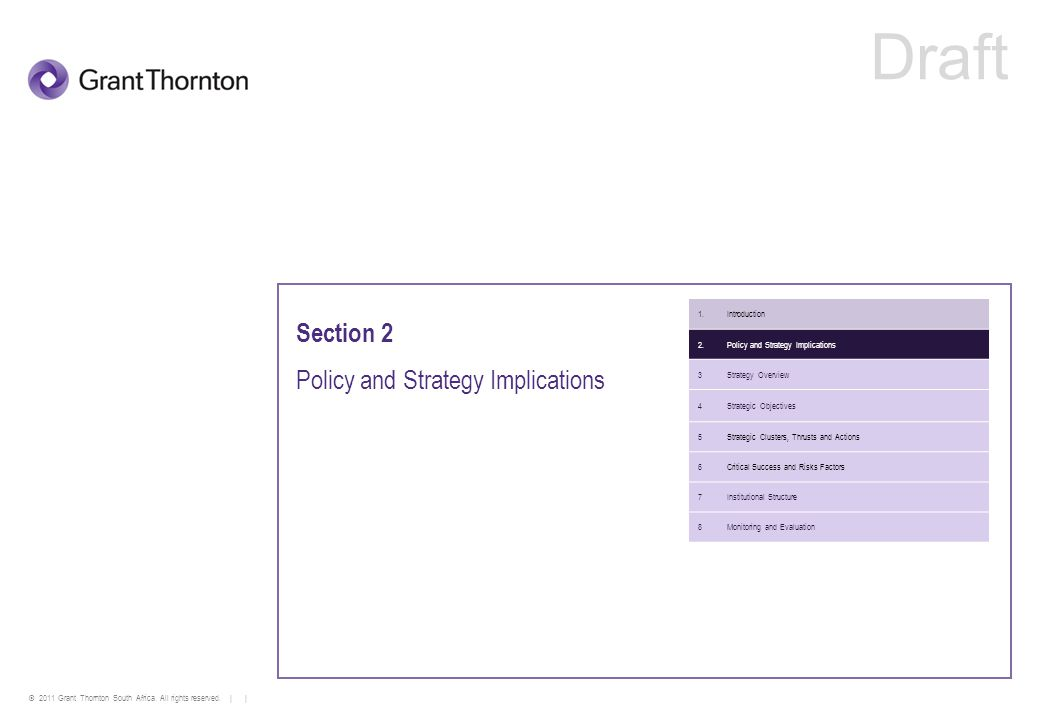 © 2011 Grant Thornton South Africa. All rights reserved. | | Section 2 Policy and Strategy Implications 1.Introduction 2.Policy and Strategy Implicati