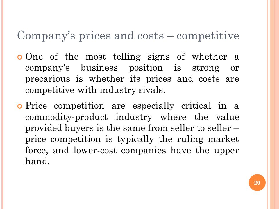 Company's prices and costs – competitive One of the most telling signs of whether a company's business position is strong or precarious is whether its