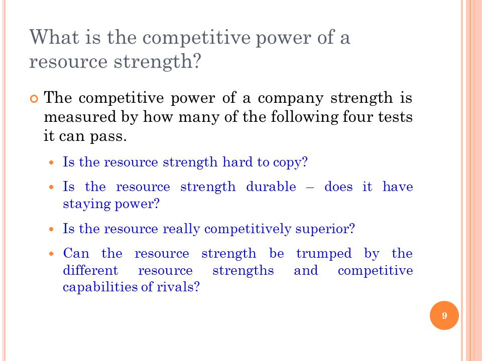 What is the competitive power of a resource strength? The competitive power of a company strength is measured by how many of the following four tests