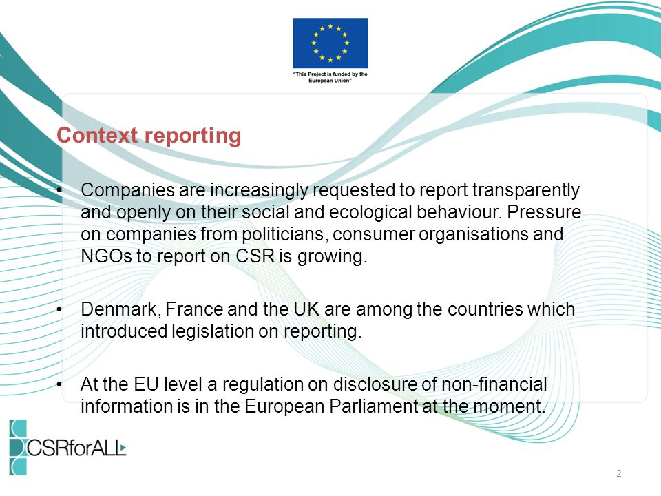 Context reporting Companies are increasingly requested to report transparently and openly on their social and ecological behaviour.