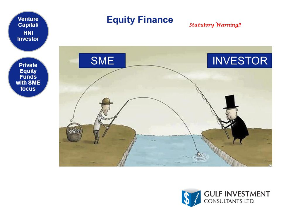 Equity Finance Venture Capital/ HNI Investor Private Equity Funds with SME focus SMEINVESTOR Statutory Warning!!
