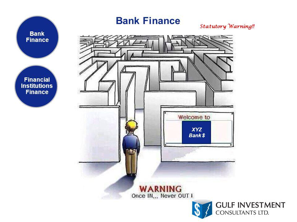 Bank Finance Financial Institutions Finance XYZ Bank $ Statutory Warning!!