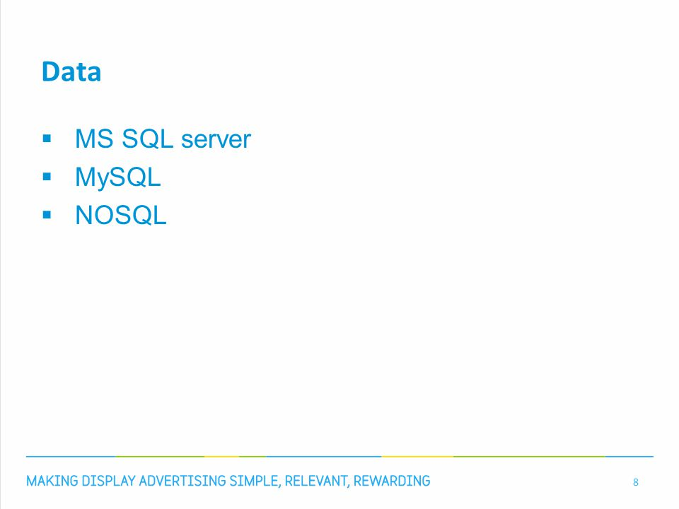 Data  MS SQL server  MySQL  NOSQL 8