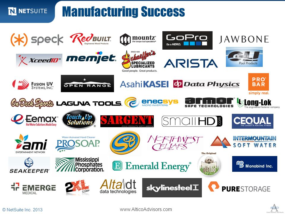 Manufacturing Success © NetSuite Inc. 2013 www.AlticoAdvisors.com