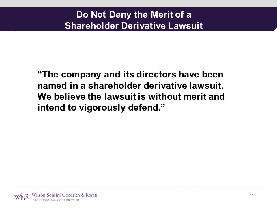 """Do Not Deny the Merit of a Shareholder Derivative Lawsuit """"The company and its directors have been named in a shareholder derivative lawsuit. We belie"""