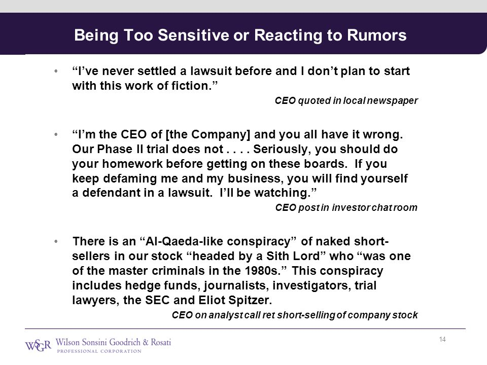 Being Too Sensitive or Reacting to Rumors I've never settled a lawsuit before and I don't plan to start with this work of fiction. CEO quoted in local newspaper I'm the CEO of [the Company] and you all have it wrong.