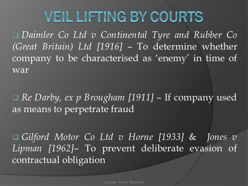  Daimler Co Ltd v Continental Tyre and Rubber Co (Great Britain) Ltd [1916] – To determine whether company to be characterised as 'enemy' in time of