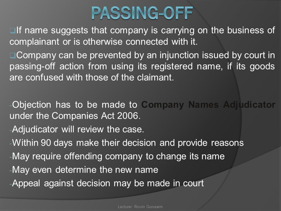  If name suggests that company is carrying on the business of complainant or is otherwise connected with it.  Company can be prevented by an injunct