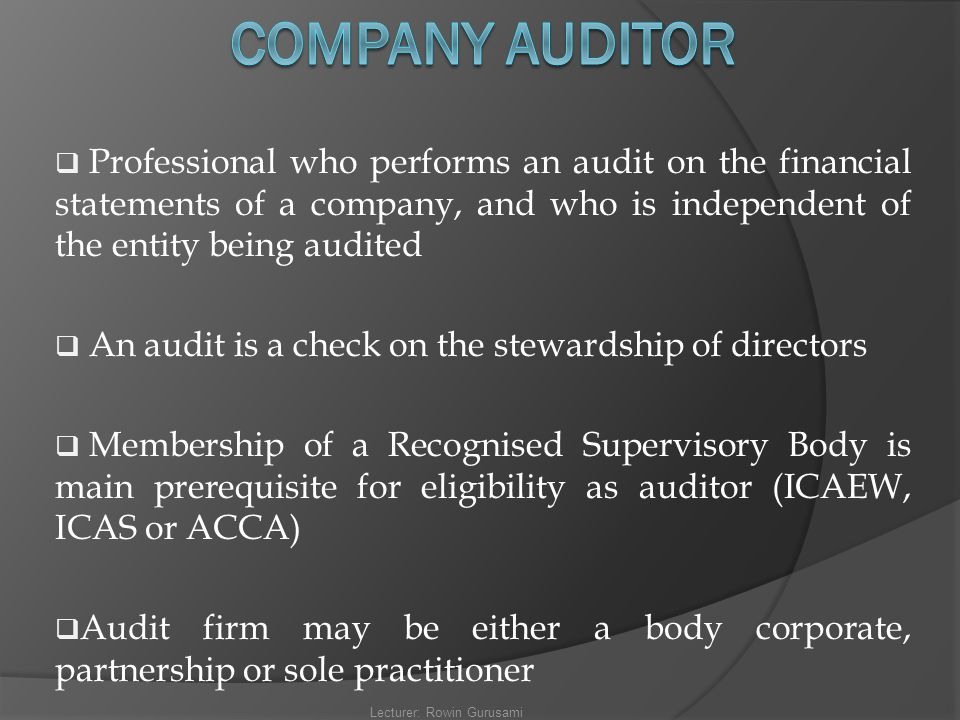  Professional who performs an audit on the financial statements of a company, and who is independent of the entity being audited  An audit is a chec