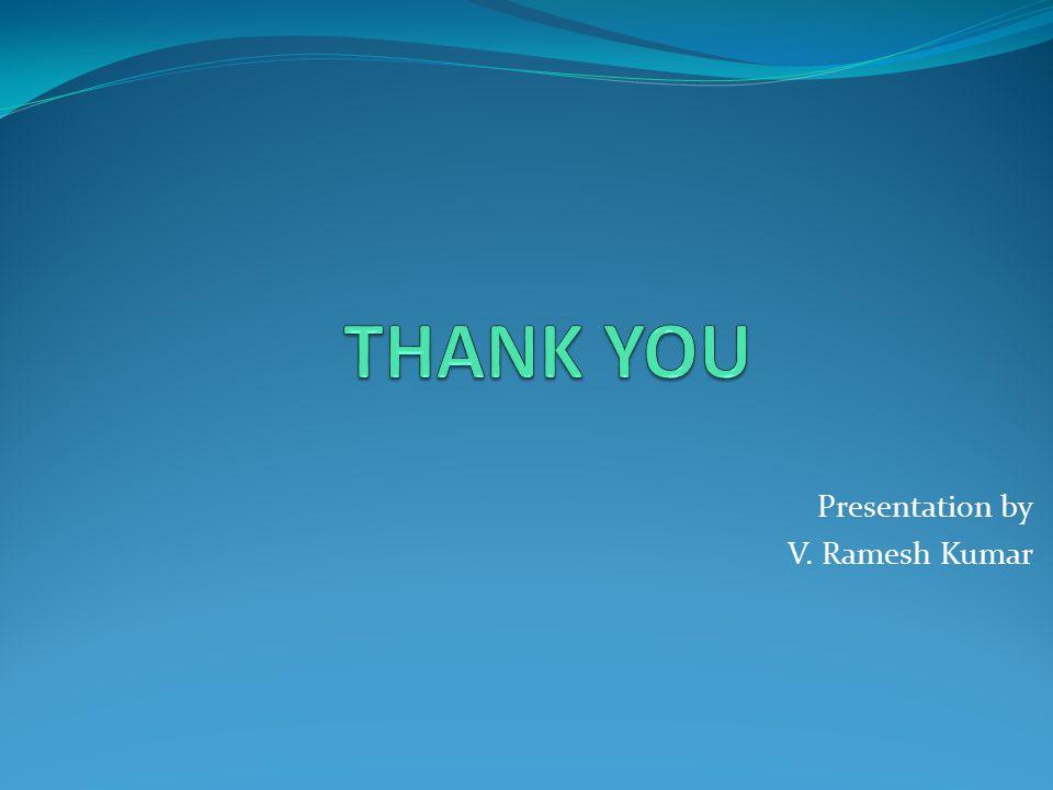 Presentation by V. Ramesh Kumar