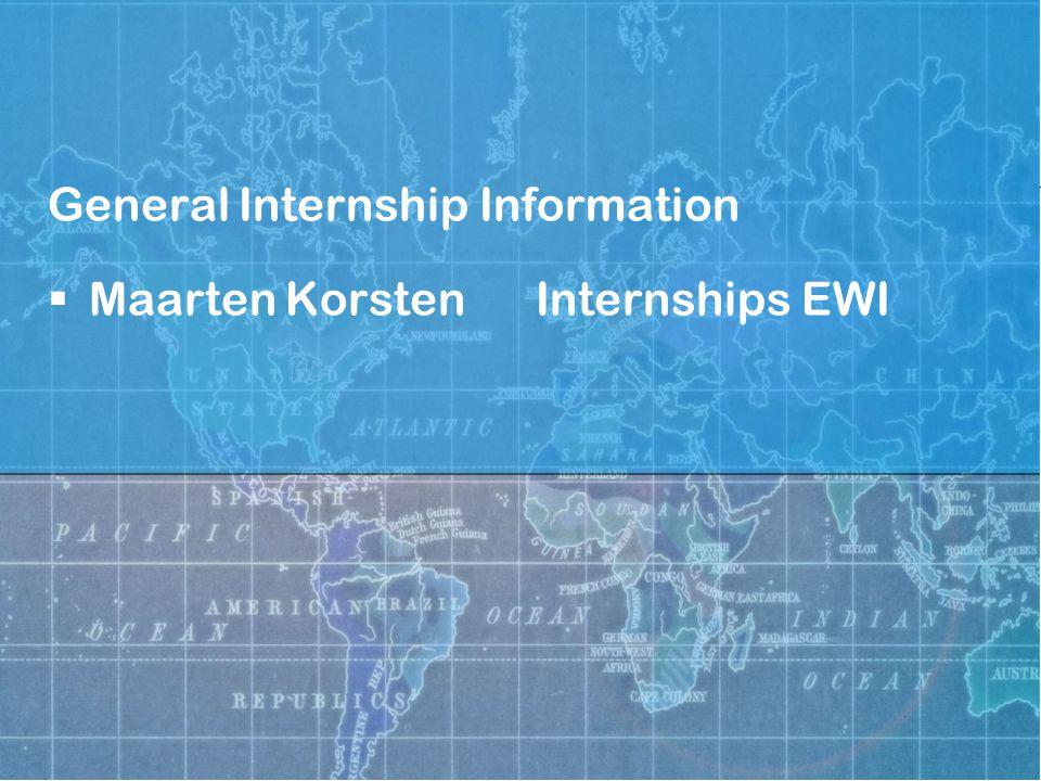 General Internship Information  Maarten KorstenInternships EWI