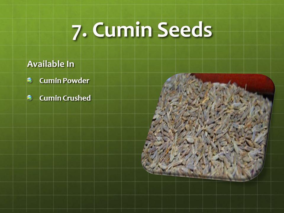 7. Cumin Seeds Available In Cumin Powder Cumin Crushed