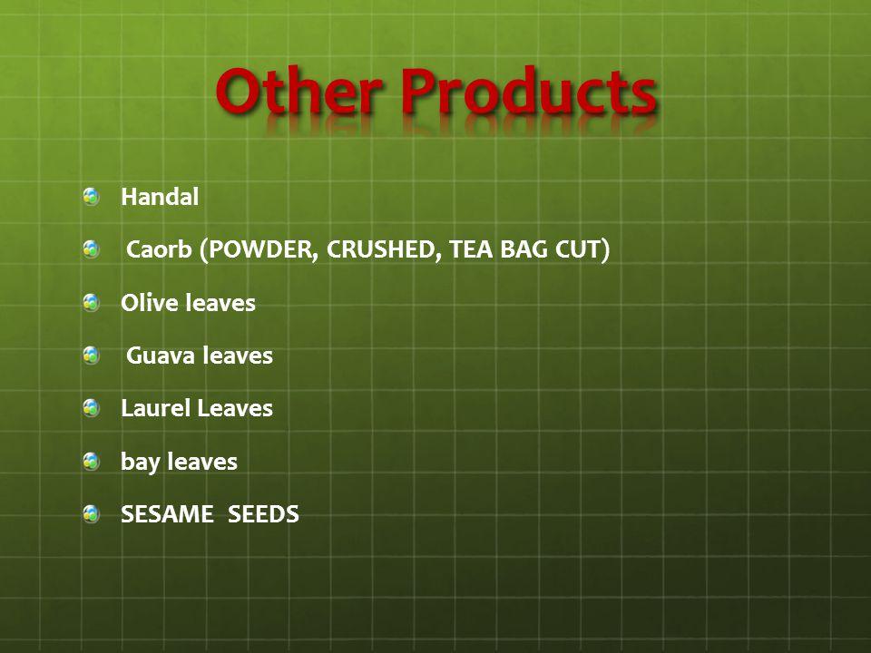 Handal Caorb (POWDER, CRUSHED, TEA BAG CUT) Olive leaves Guava leaves Laurel Leaves bay leaves SESAME SEEDS