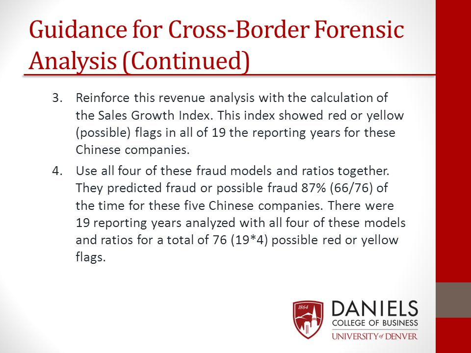 Guidance for Cross-Border Forensic Analysis (Continued) 3.Reinforce this revenue analysis with the calculation of the Sales Growth Index. This index s