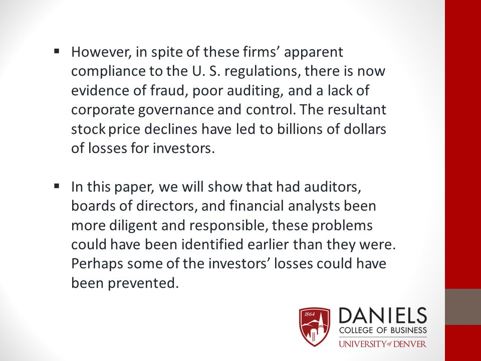 However, in spite of these firms' apparent compliance to the U. S. regulations, there is now evidence of fraud, poor auditing, and a lack of corpora