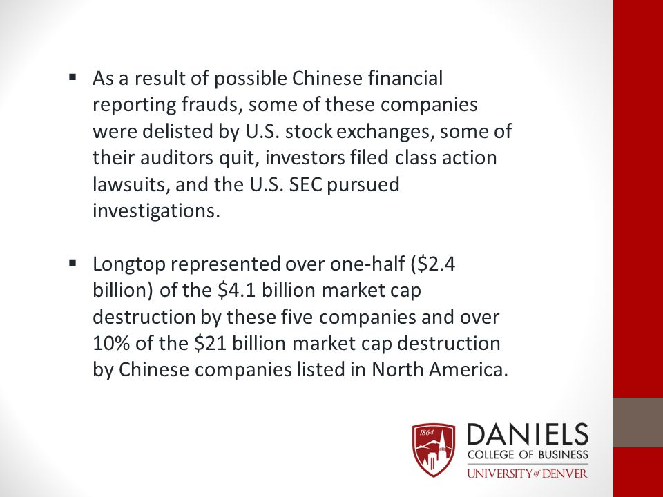  As a result of possible Chinese financial reporting frauds, some of these companies were delisted by U.S. stock exchanges, some of their auditors qu