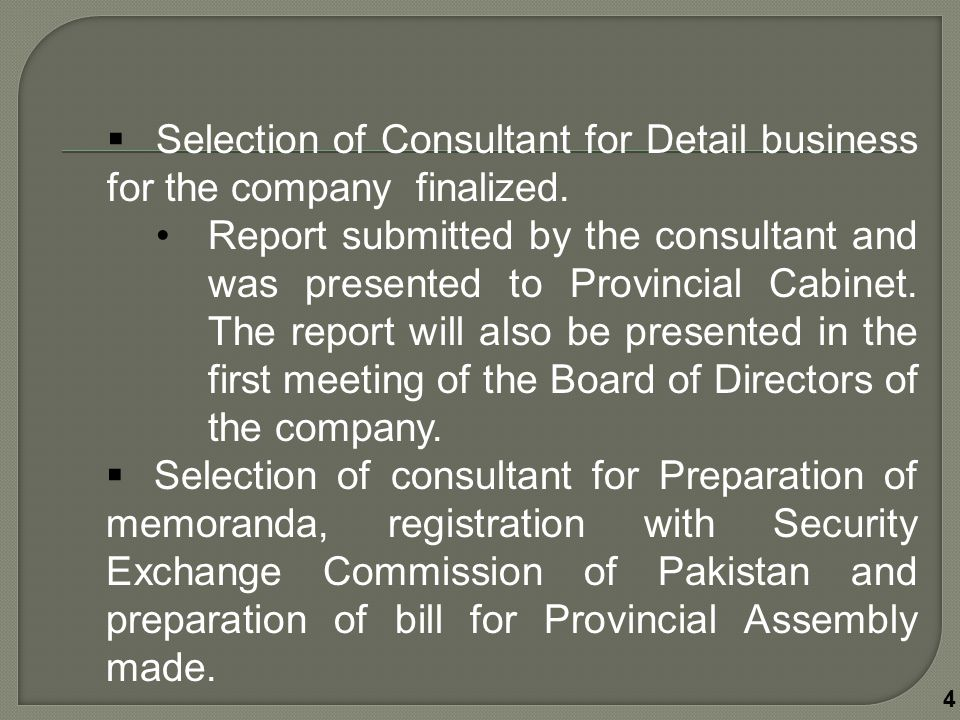  Selection of Consultant for Detail business for the company finalized.