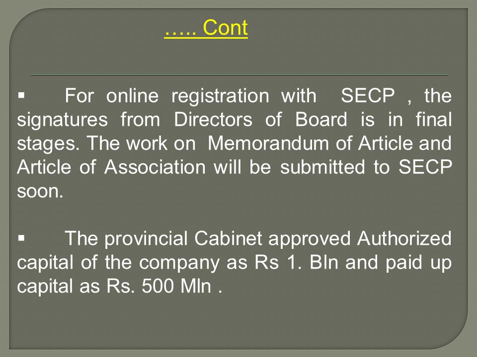  For online registration with SECP, the signatures from Directors of Board is in final stages.