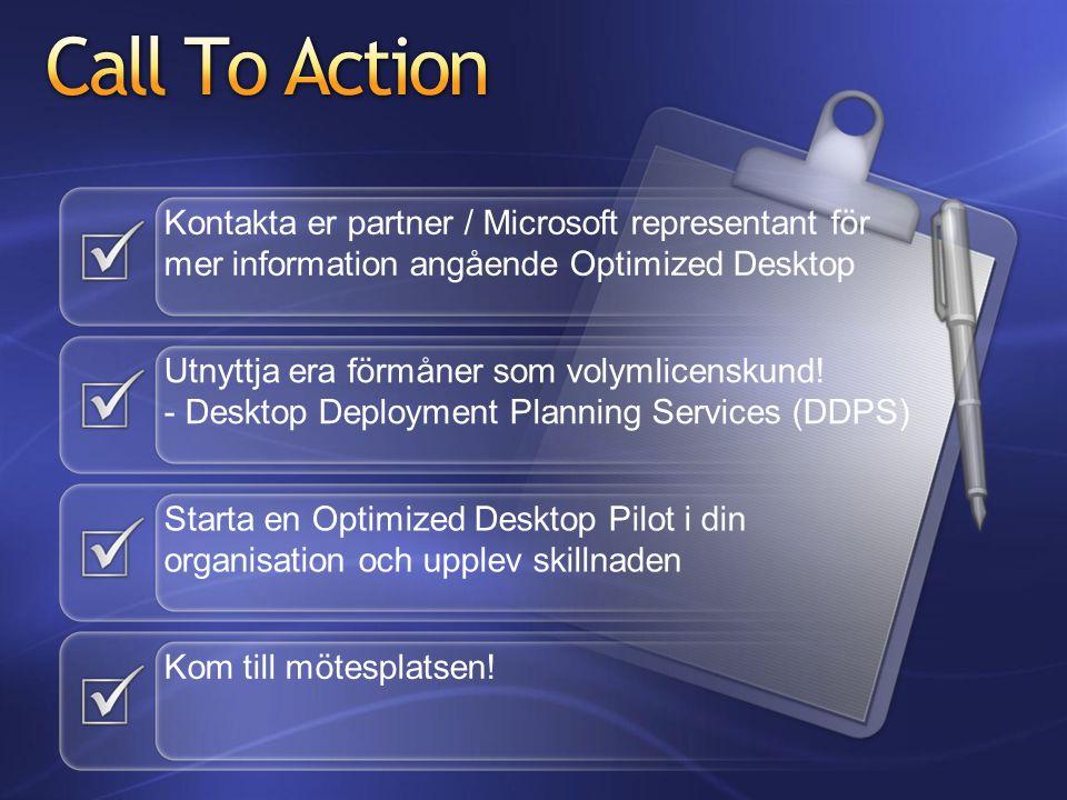 Kontakta er partner / Microsoft representant för mer information angående Optimized Desktop Utnyttja era förmåner som volymlicenskund.