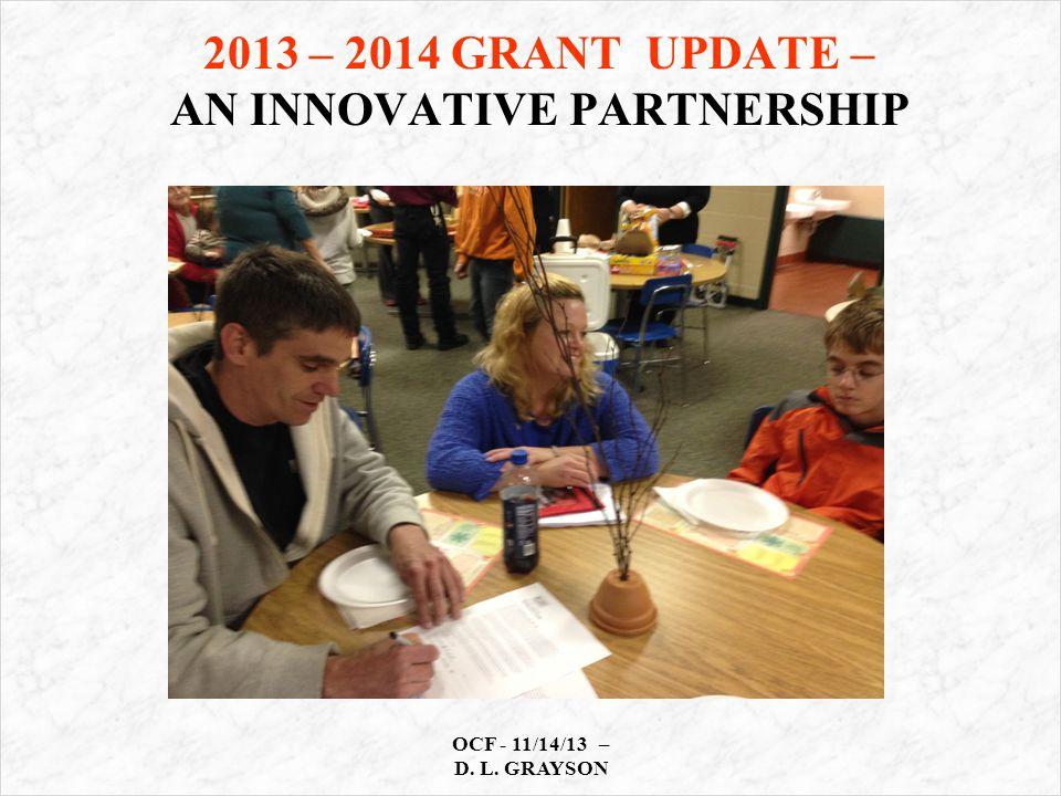 2013 – 2014 GRANT UPDATE – AN INNOVATIVE PARTNERSHIP OCF - 11/14/13 – D. L. GRAYSON
