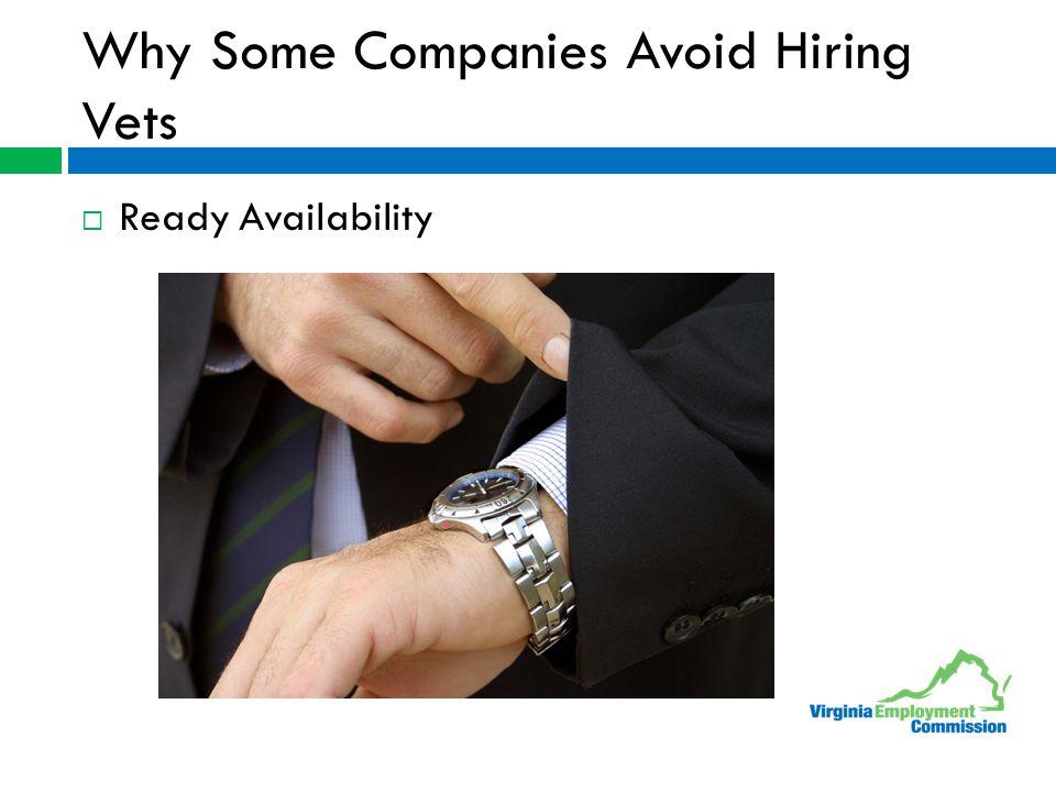 Why Some Companies Avoid Hiring Vets  Ready Availability