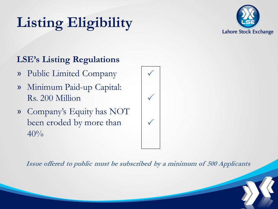 Listing Eligibility LSE's Listing Regulations » Public Limited Company » Minimum Paid-up Capital: Rs.