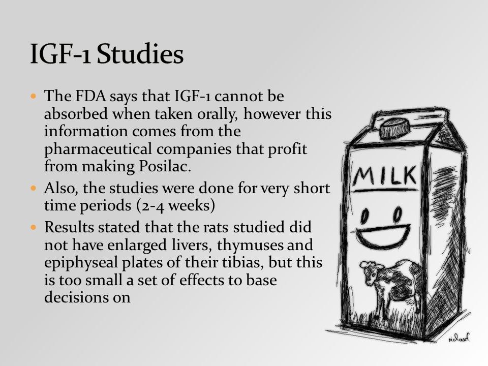 The FDA says that IGF-1 cannot be absorbed when taken orally, however this information comes from the pharmaceutical companies that profit from making Posilac.