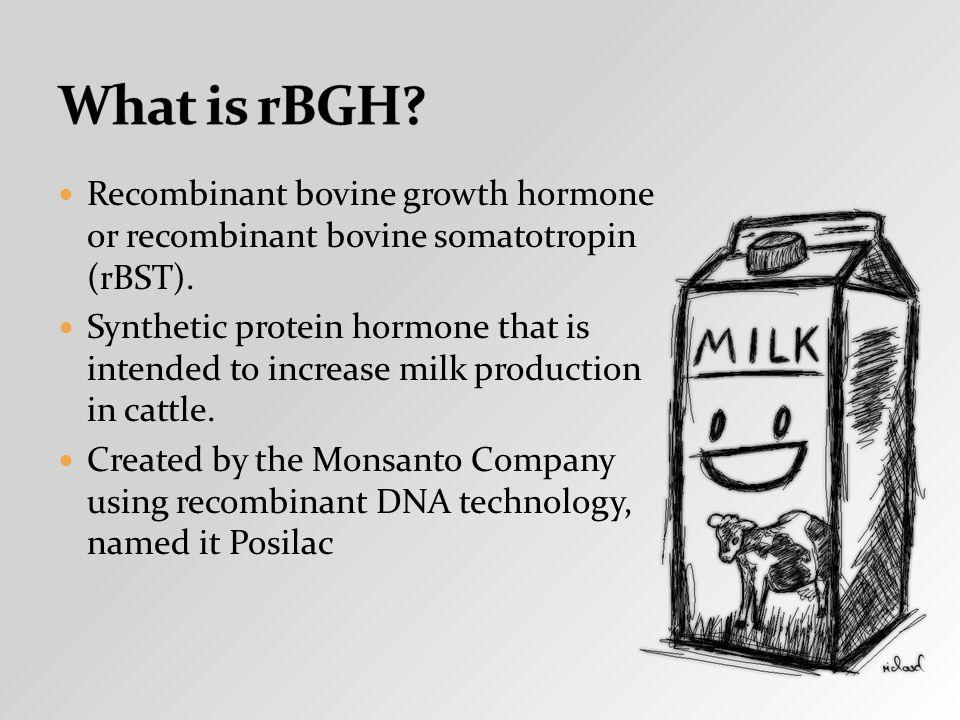 Recombinant bovine growth hormone or recombinant bovine somatotropin (rBST).