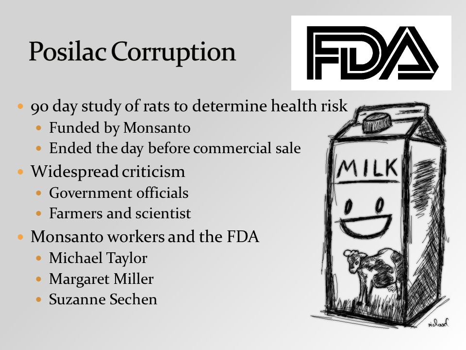 90 day study of rats to determine health risk Funded by Monsanto Ended the day before commercial sale Widespread criticism Government officials Farmers and scientist Monsanto workers and the FDA Michael Taylor Margaret Miller Suzanne Sechen