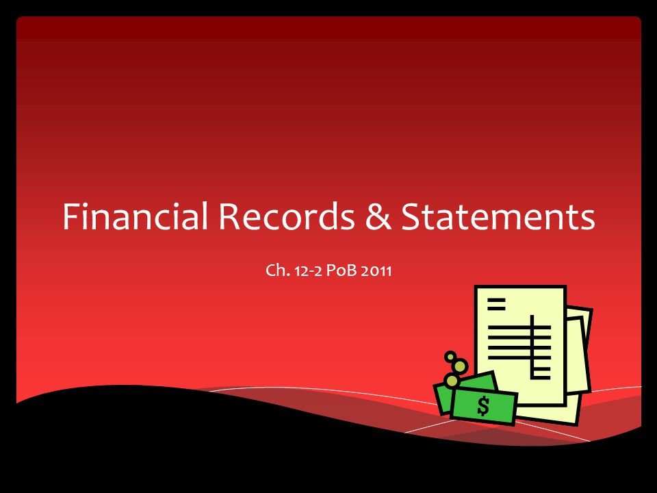 Financial Records & Statements Ch. 12-2 PoB 2011