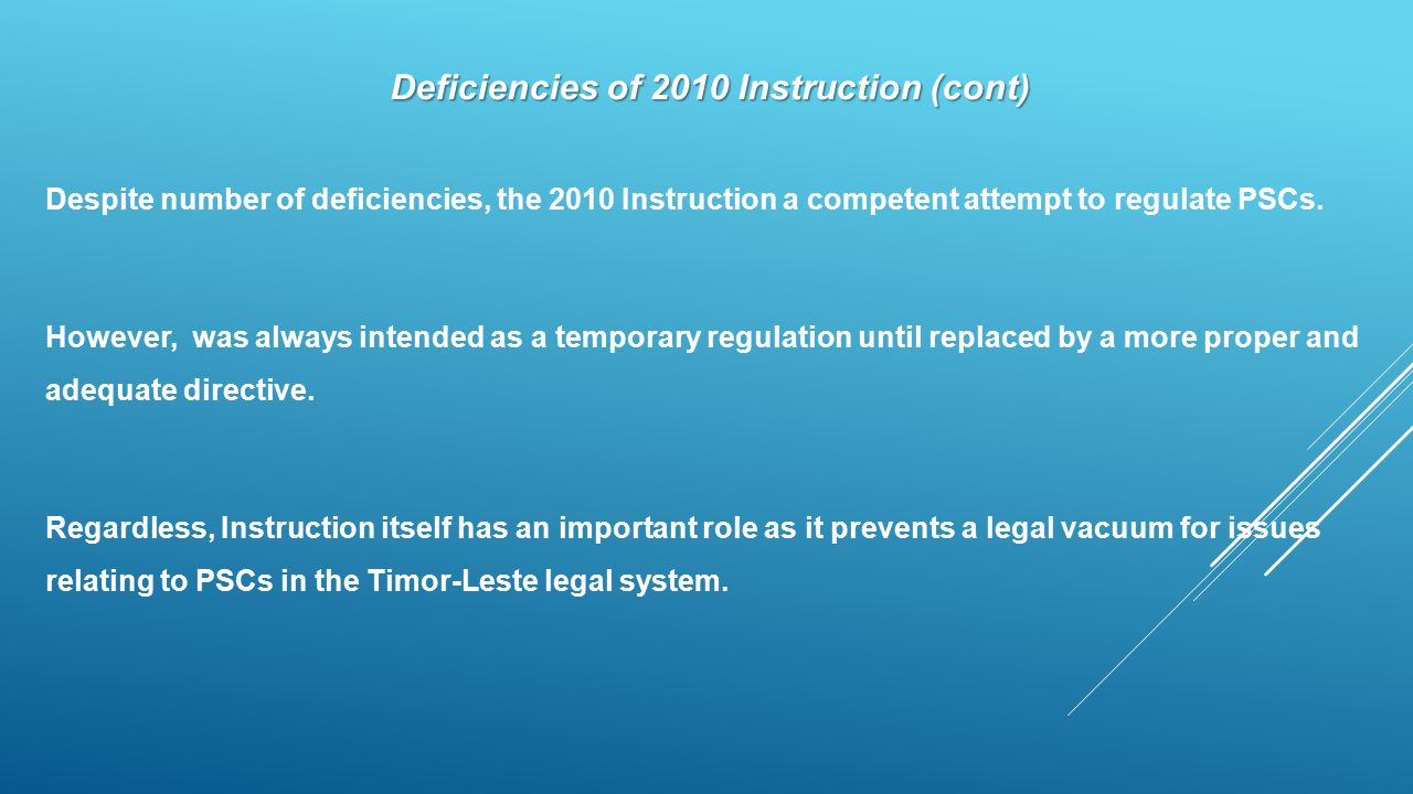 Deficiencies of 2010 Instruction (cont) Despite number of deficiencies, the 2010 Instruction a competent attempt to regulate PSCs. However, was always