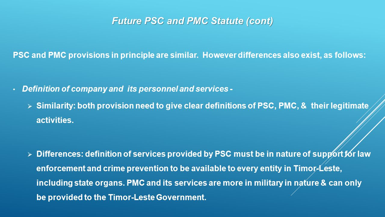 Future PSC and PMC Statute (cont) PSC and PMC provisions in principle are similar.