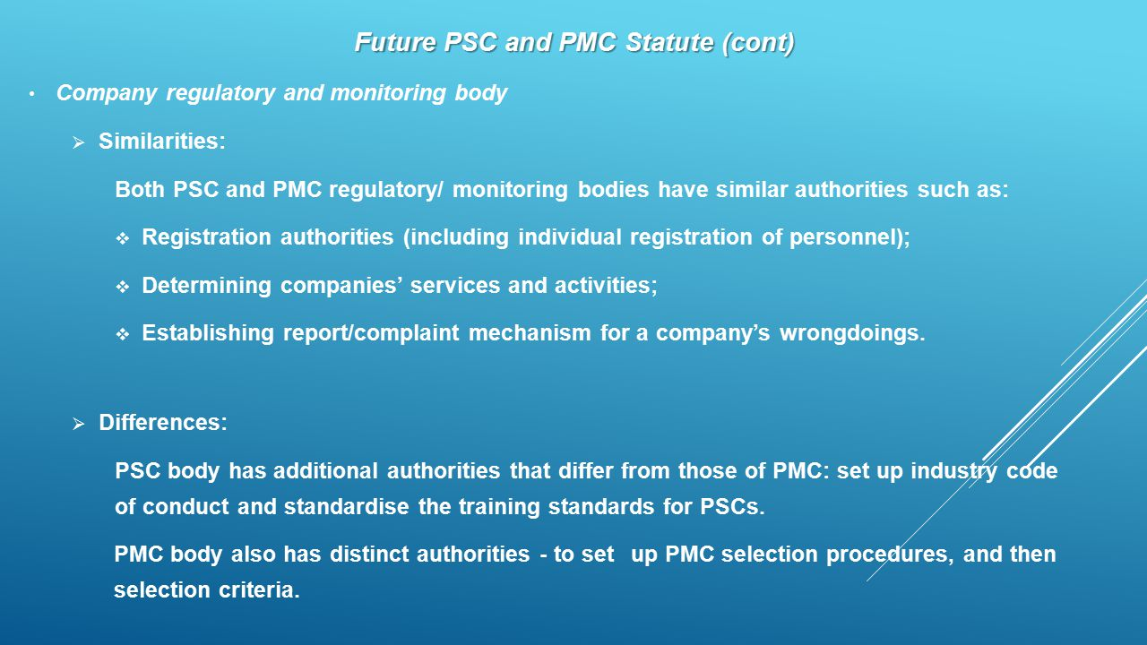 Future PSC and PMC Statute (cont) Company regulatory and monitoring body  Similarities: Both PSC and PMC regulatory/ monitoring bodies have similar a