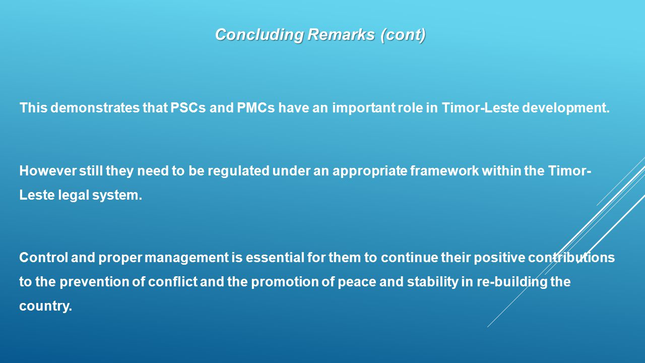 Concluding Remarks (cont) This demonstrates that PSCs and PMCs have an important role in Timor-Leste development.