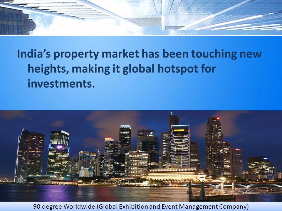 India's property market has been touching new heights, making it global hotspot for investments.