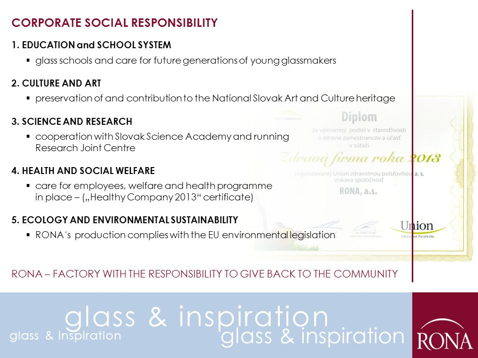 1. EDUCATION and SCHOOL SYSTEM  glass schools and care for future generations of young glassmakers 2. CULTURE AND ART  preservation of and contribut